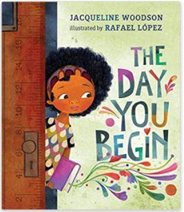 Image: The Day You Begin by Jacqueline Woodson (Author), Rafael López (Illustrator)